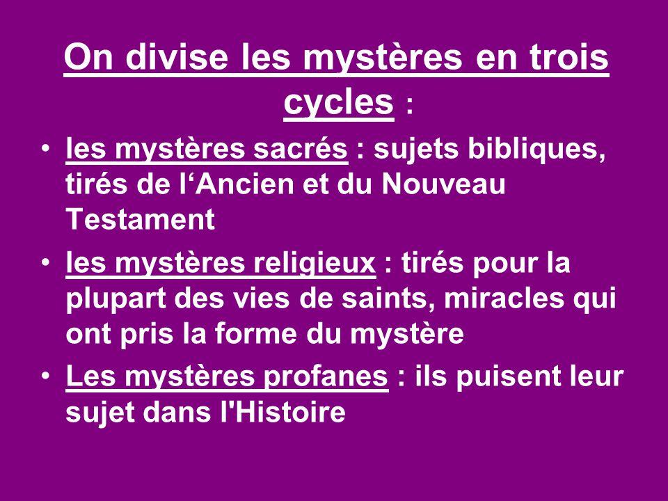 On divise les mystères en trois cycles :