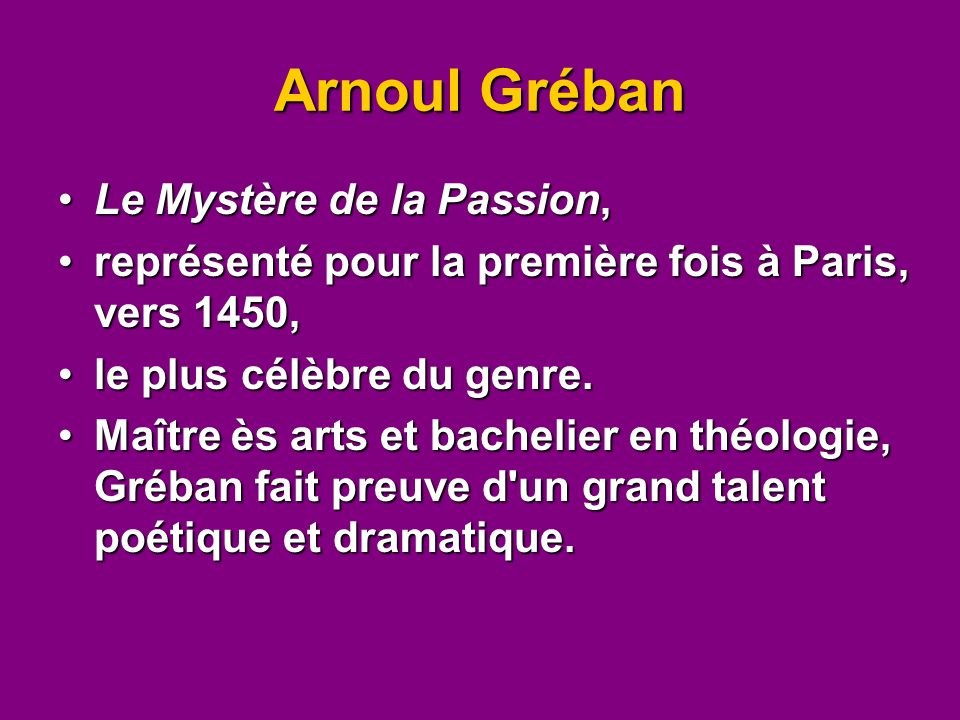 Arnoul Gréban Le Mystère de la Passion,