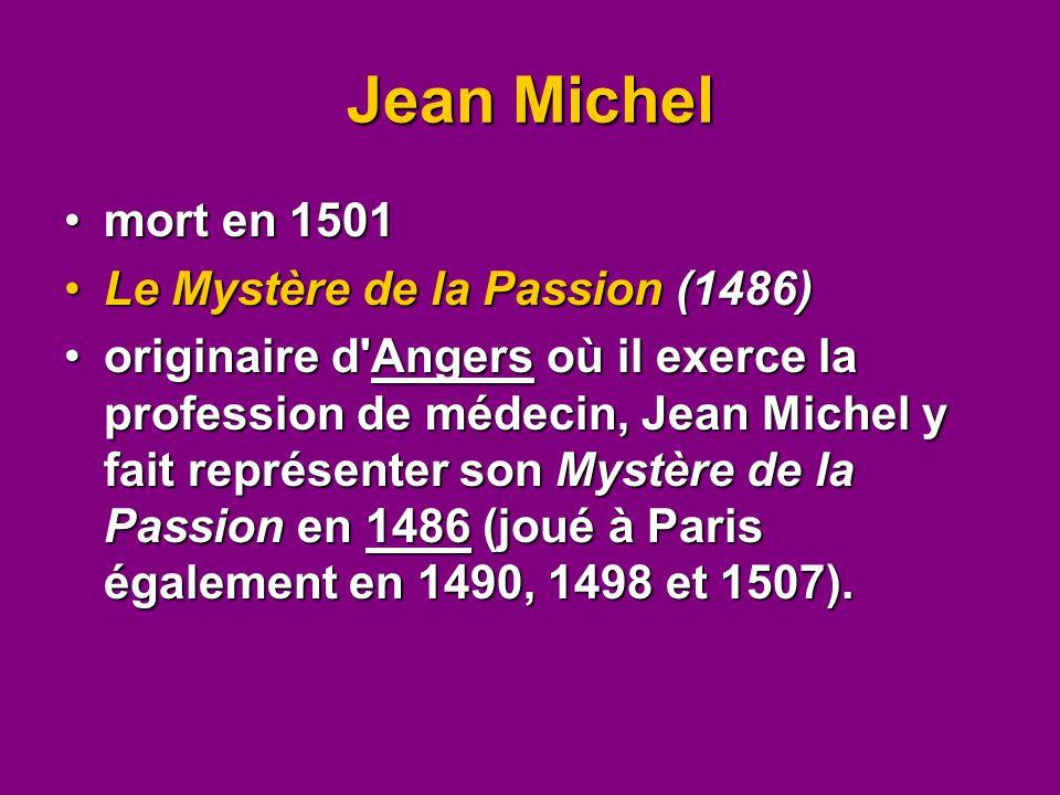 Jean Michel mort en 1501 Le Mystère de la Passion (1486)