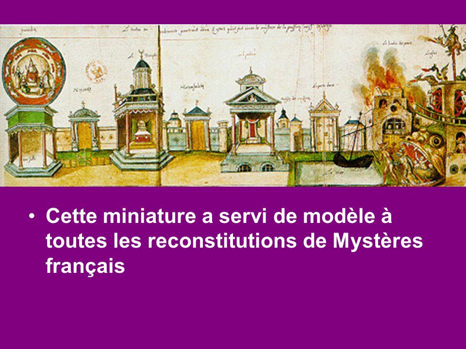 Cette miniature a servi de modèle à toutes les reconstitutions de Mystères français