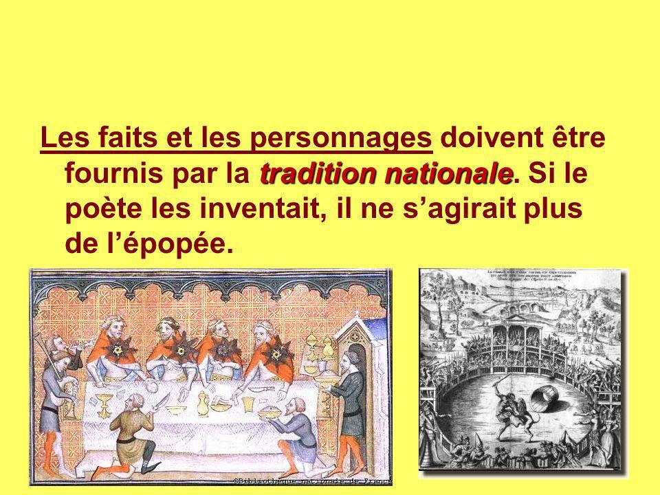 Les faits et les personnages doivent être fournis par la tradition nationale.