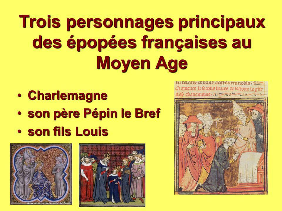 Trois personnages principaux des épopées françaises au Moyen Age