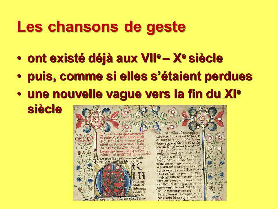 Les chansons de geste ont existé déjà aux VIIe – Xe siècle