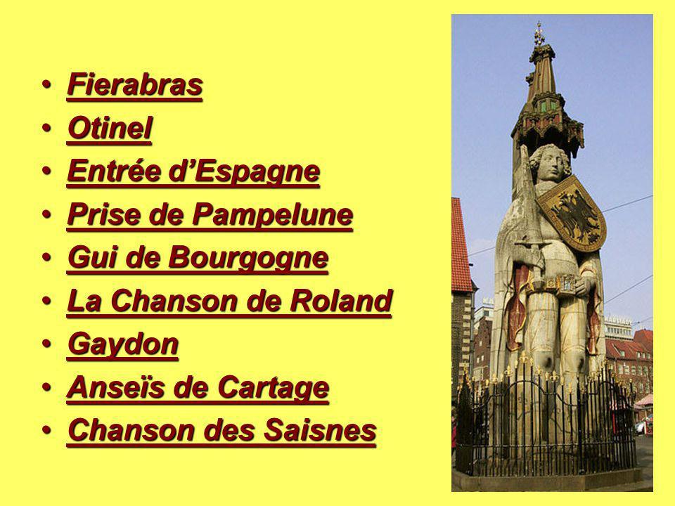 Fierabras Otinel. Entrée d'Espagne. Prise de Pampelune. Gui de Bourgogne. La Chanson de Roland.