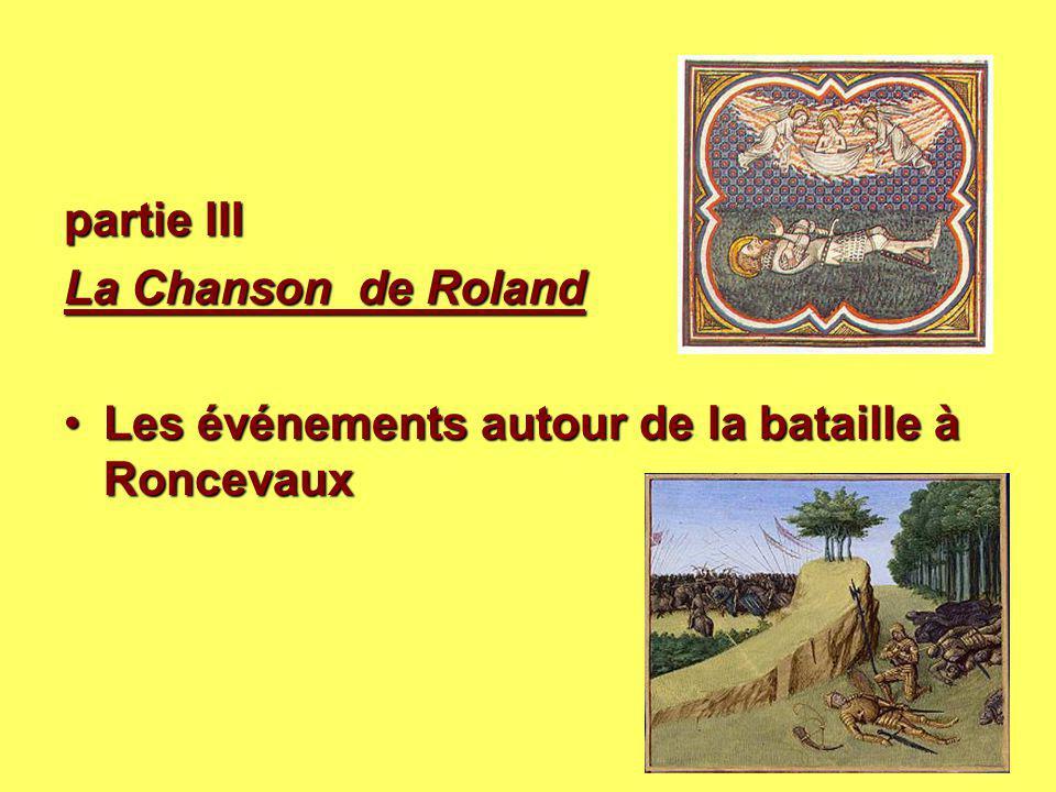 partie III La Chanson de Roland Les événements autour de la bataille à Roncevaux