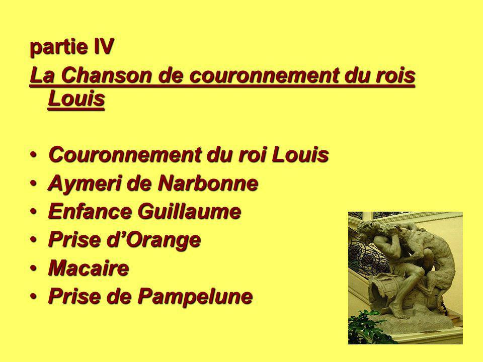 partie IV La Chanson de couronnement du rois Louis Couronnement du roi Louis. Aymeri de Narbonne.
