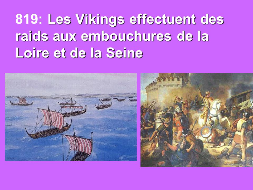 819: Les Vikings effectuent des raids aux embouchures de la Loire et de la Seine
