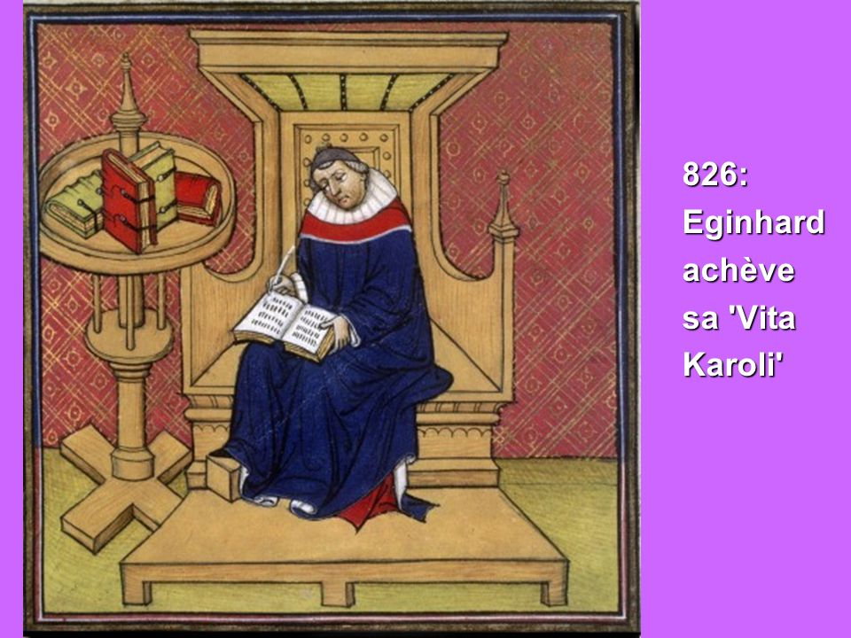 826: Eginhard achève sa Vita Karoli