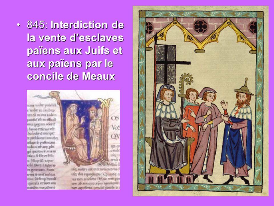 845: Interdiction de la vente d'esclaves païens aux Juifs et aux païens par le concile de Meaux