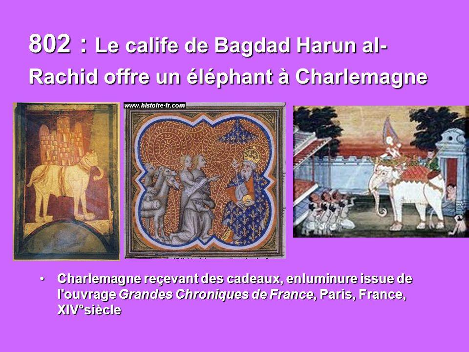 802 : Le calife de Bagdad Harun al-Rachid offre un éléphant à Charlemagne