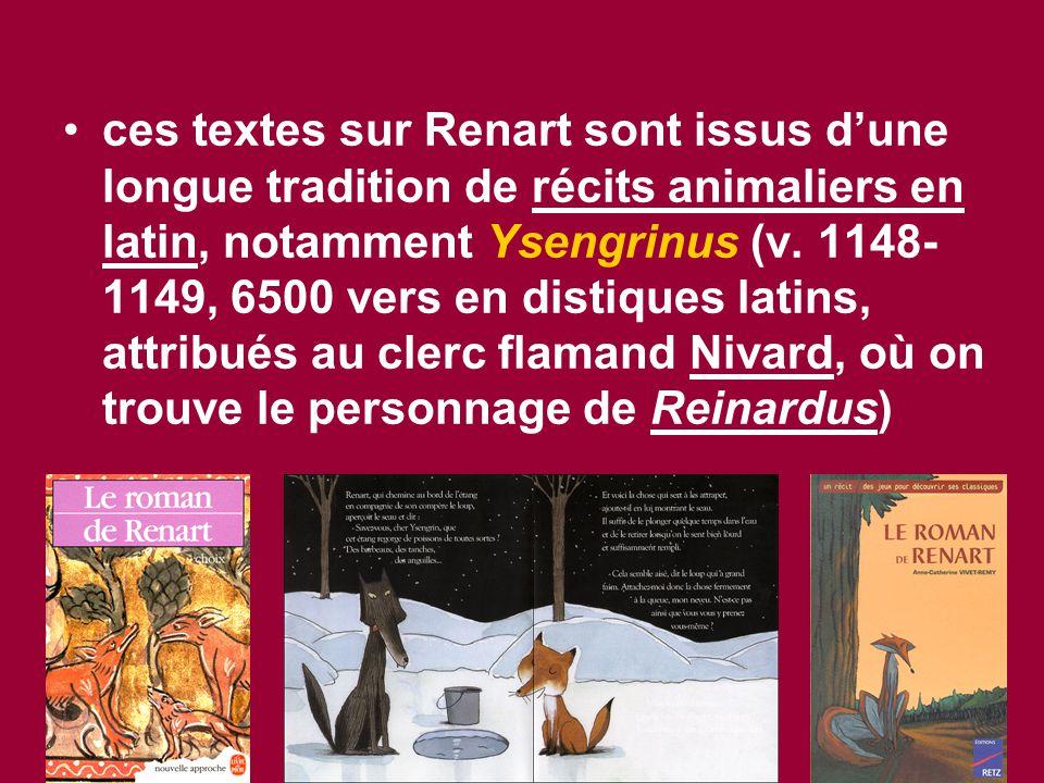 ces textes sur Renart sont issus d'une longue tradition de récits animaliers en latin, notamment Ysengrinus (v.