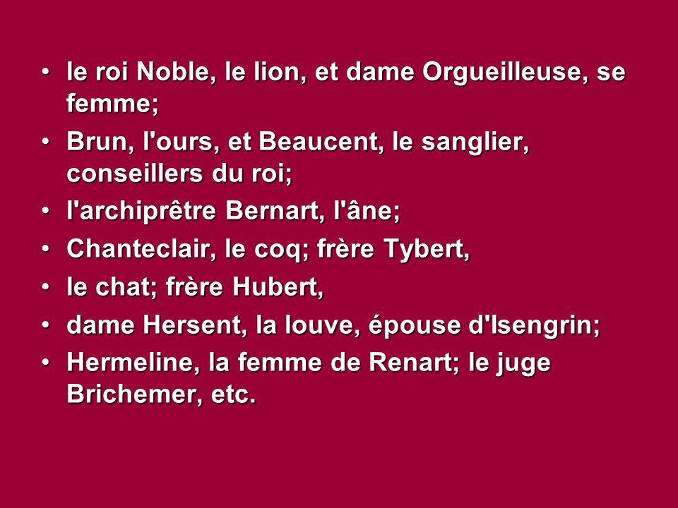 le roi Noble, le lion, et dame Orgueilleuse, se femme;