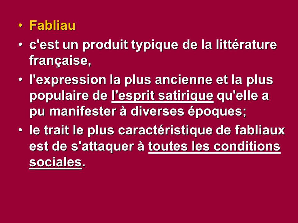 Fabliau c est un produit typique de la littérature française,