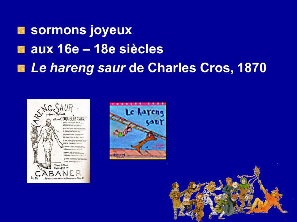 sormons joyeux aux 16e – 18e siècles Le hareng saur de Charles Cros, 1870