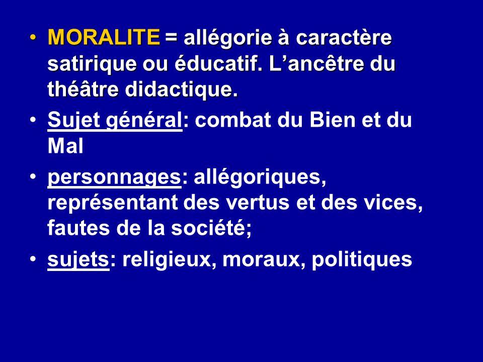 MORALITE = allégorie à caractère satirique ou éducatif
