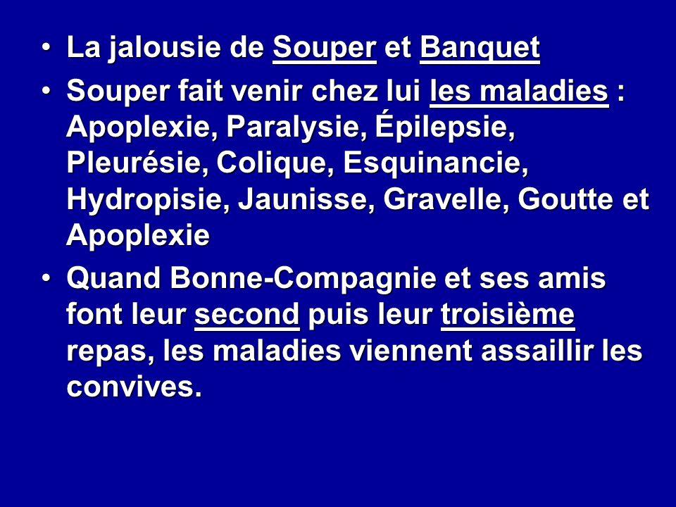 La jalousie de Souper et Banquet