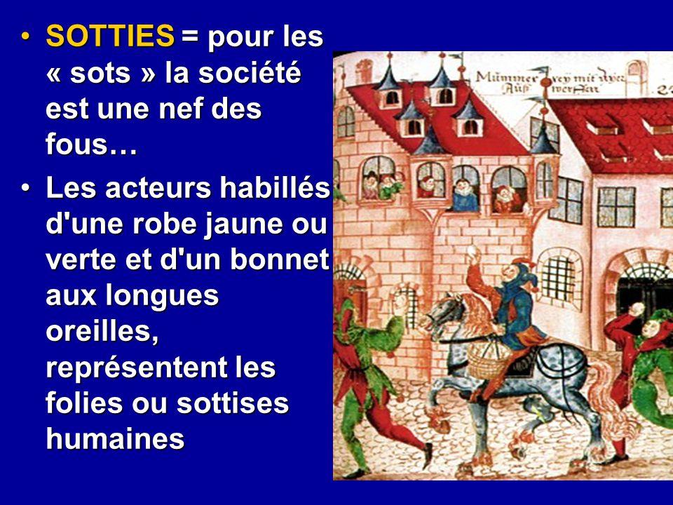 SOTTIES = pour les « sots » la société est une nef des fous…