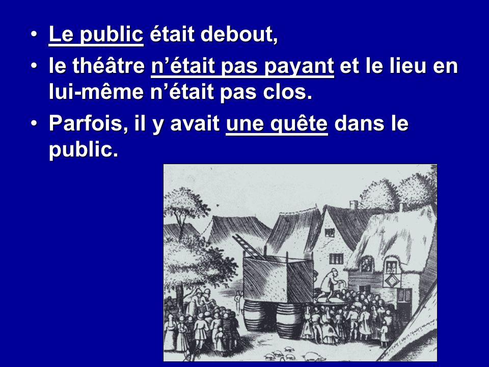 Le public était debout, le théâtre n'était pas payant et le lieu en lui-même n'était pas clos.