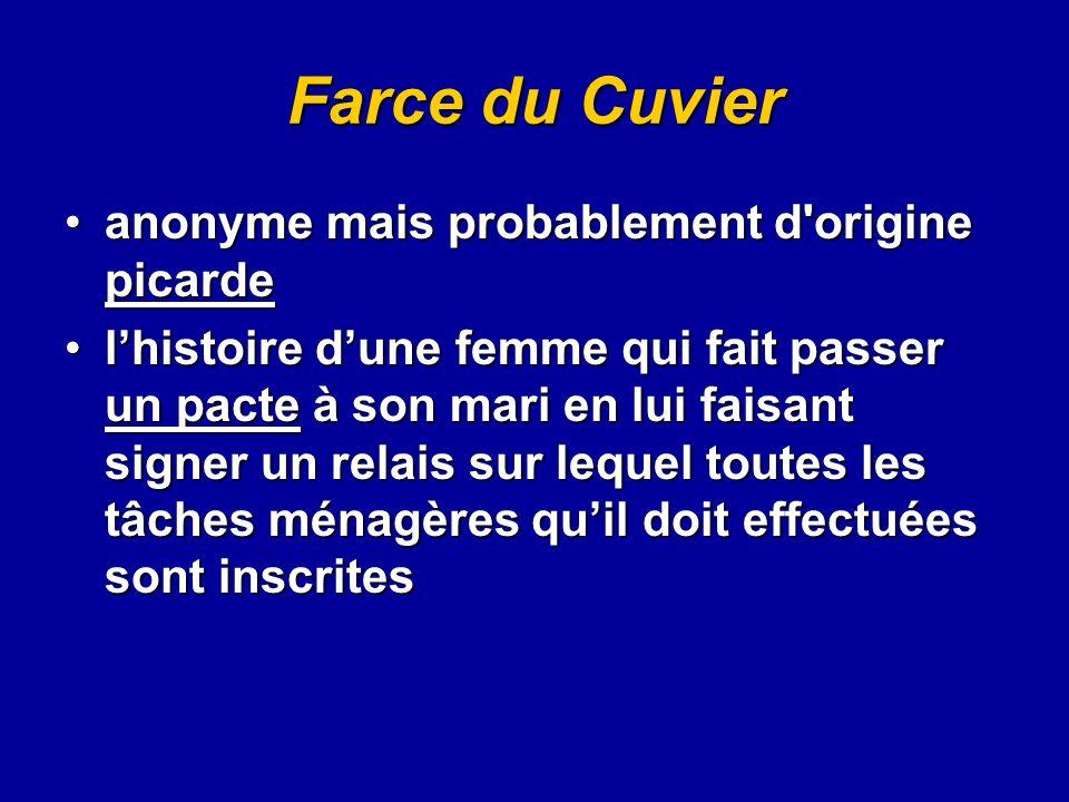Farce du Cuvier anonyme mais probablement d origine picarde