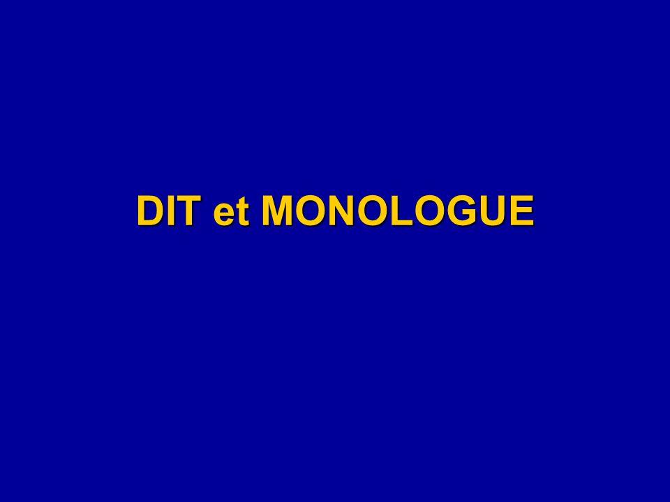 DIT et MONOLOGUE