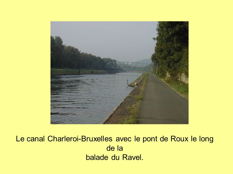 Le canal Charleroi-Bruxelles avec le pont de Roux le long de la