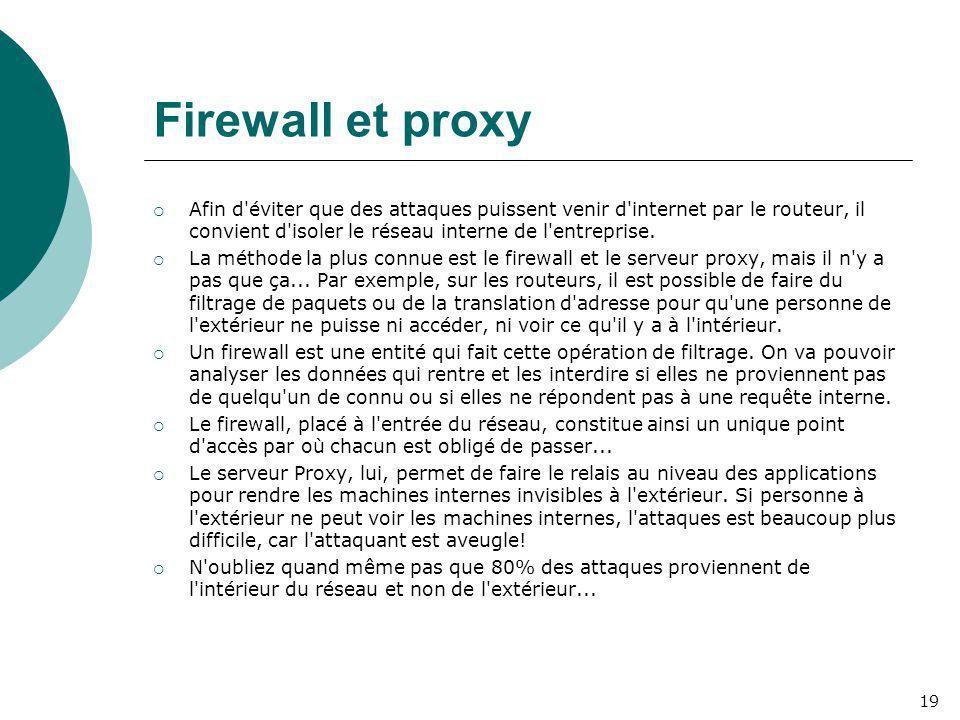 Firewall et proxy Afin d éviter que des attaques puissent venir d internet par le routeur, il convient d isoler le réseau interne de l entreprise.
