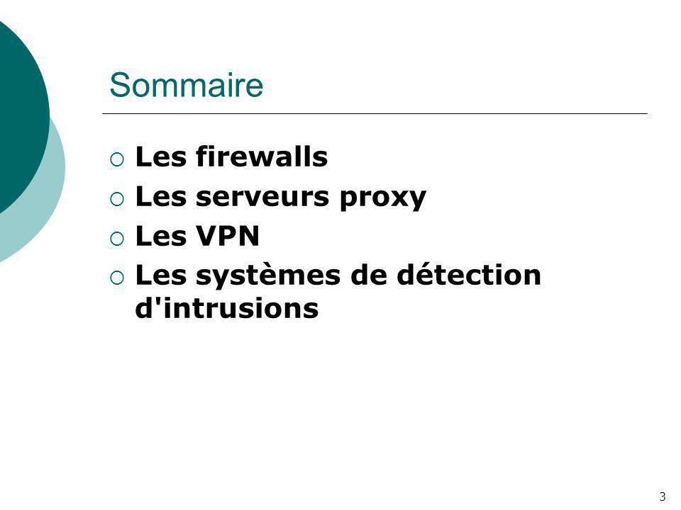 Sommaire Les firewalls Les serveurs proxy Les VPN