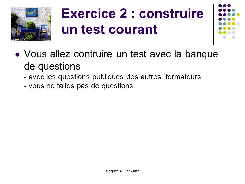 Exercice 2 : construire un test courant