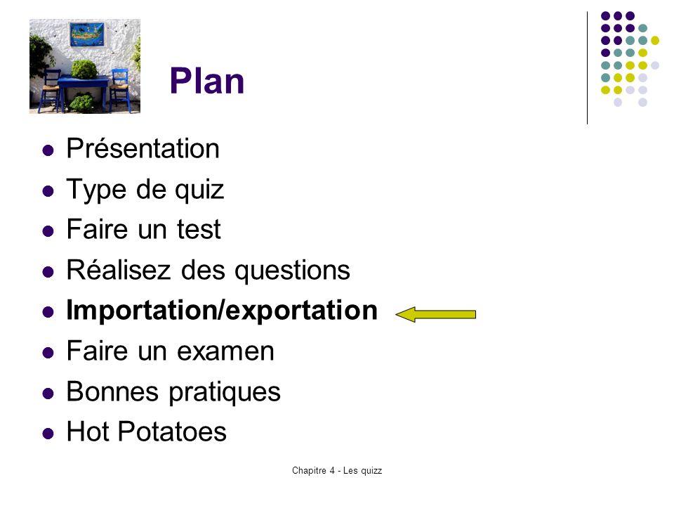 Plan Présentation Type de quiz Faire un test Réalisez des questions
