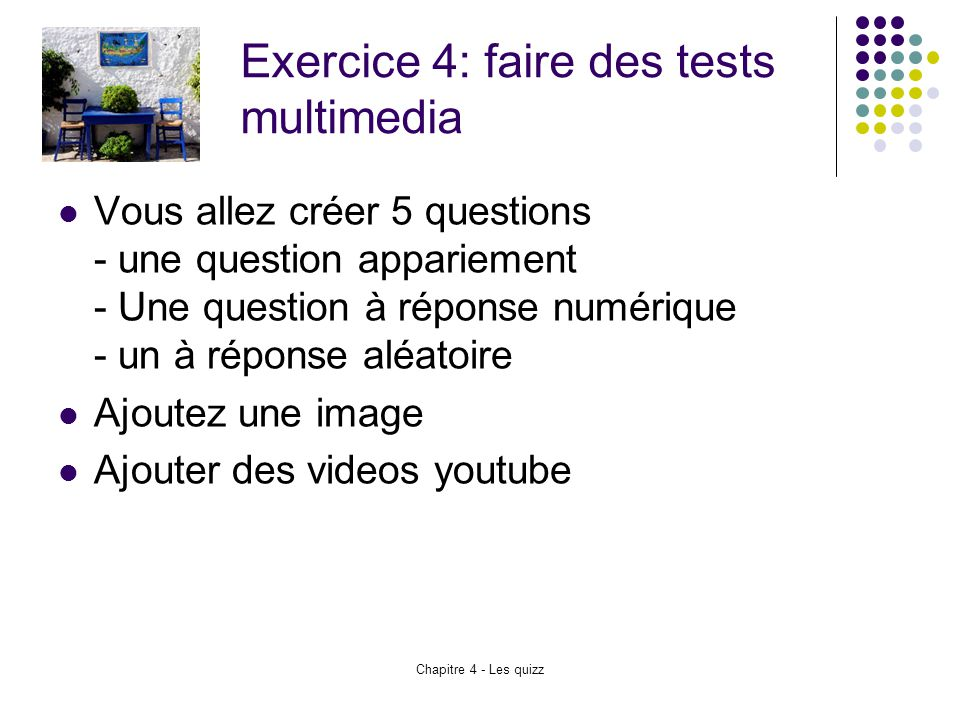 Exercice 4: faire des tests multimedia