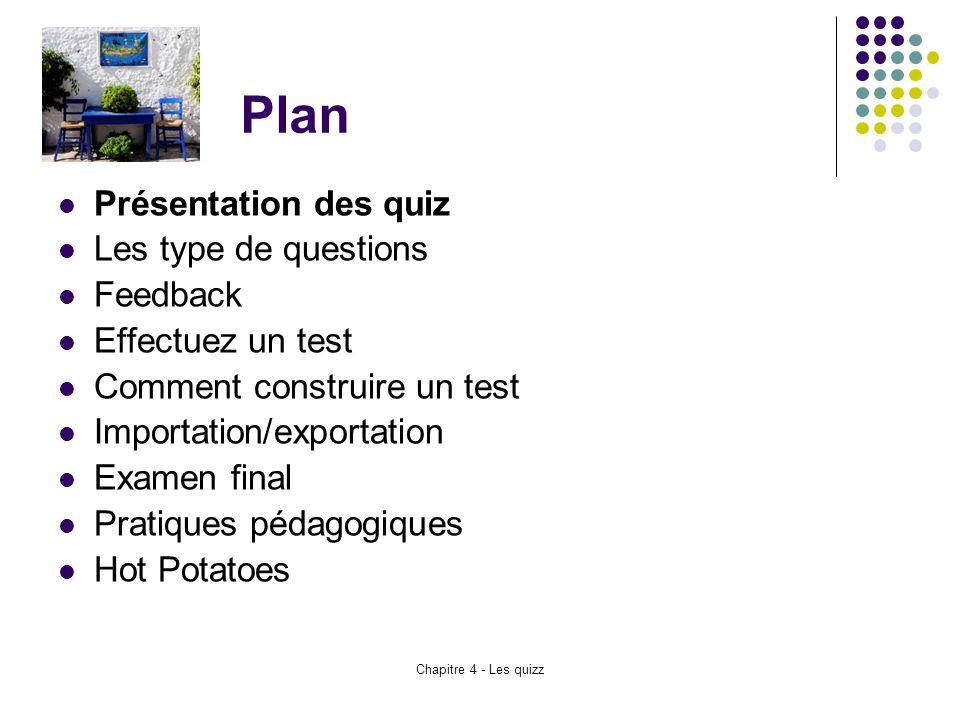 Plan Présentation des quiz Les type de questions Feedback