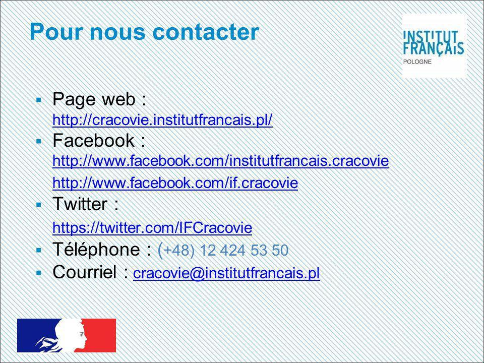 Pour nous contacter Page web : http://cracovie.institutfrancais.pl/