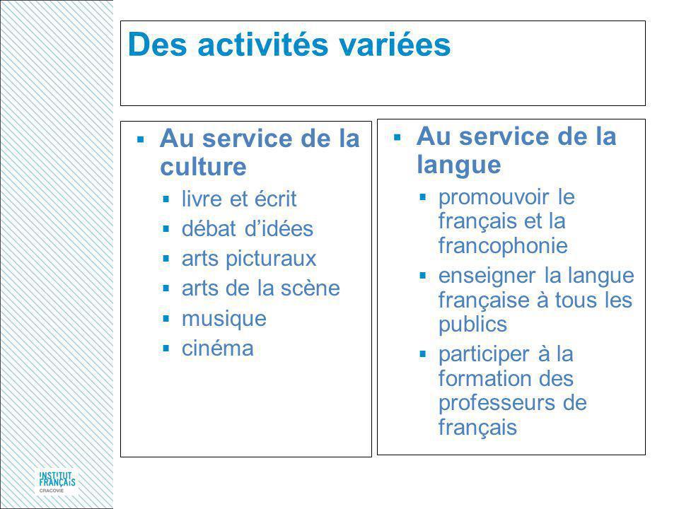 Des activités variées Au service de la culture Au service de la langue