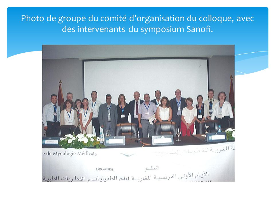 Photo de groupe du comité d'organisation du colloque, avec des intervenants du symposium Sanofi.