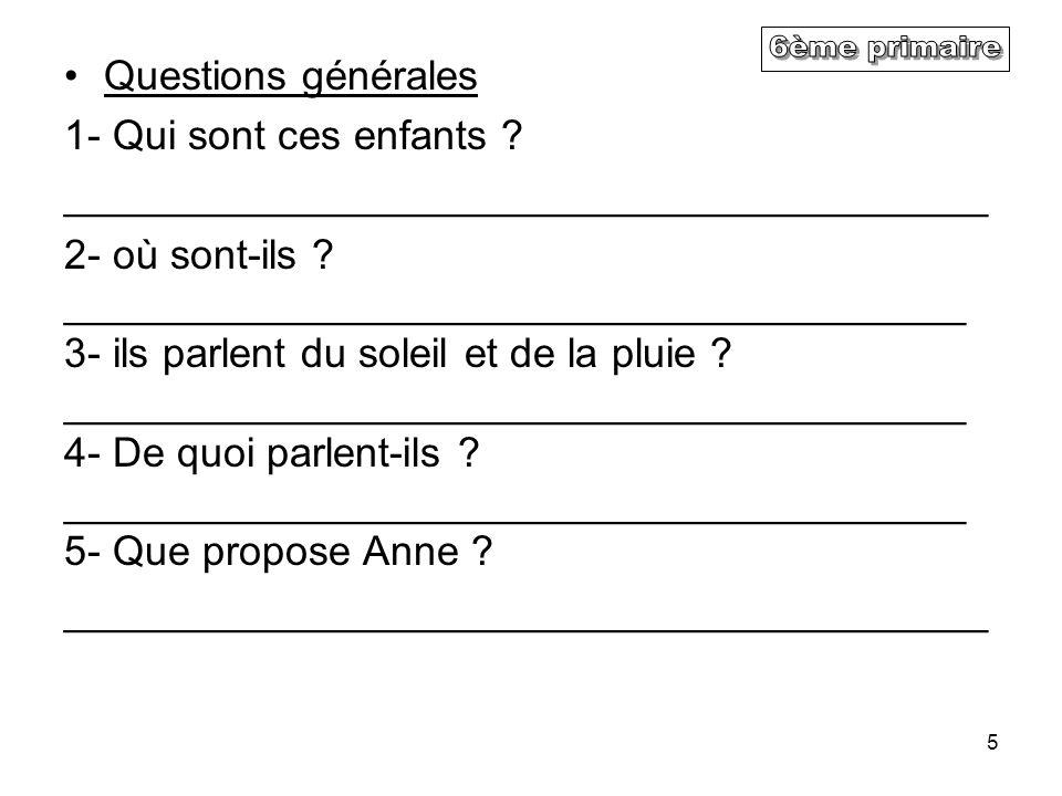 6ème primaire Questions générales 1- Qui sont ces enfants