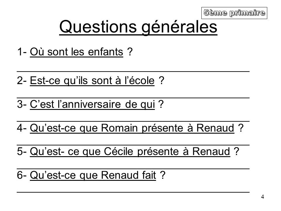 Questions générales 5ème primaire 1- Où sont les enfants