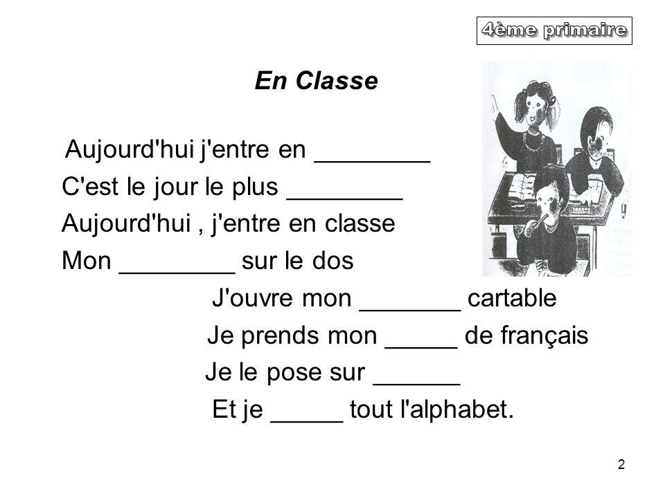 4ème primaire En Classe Aujourd hui j entre en ________