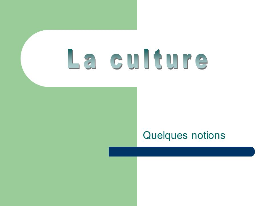 La culture Quelques notions