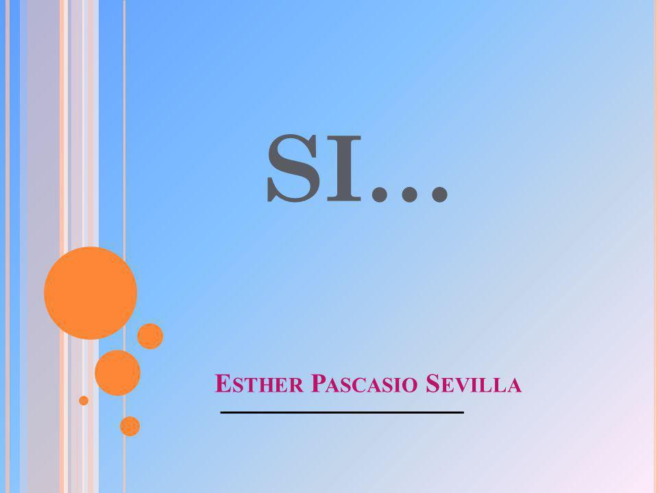 SI… Esther Pascasio Sevilla