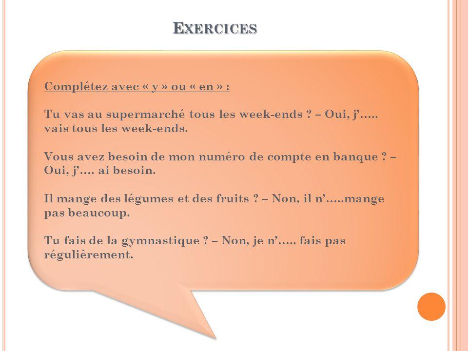 Exercices Complétez avec « y » ou « en » :