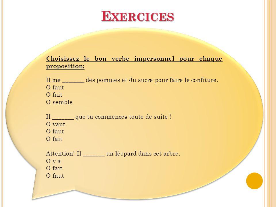 Exercices Choisissez le bon verbe impersonnel pour chaque proposition: