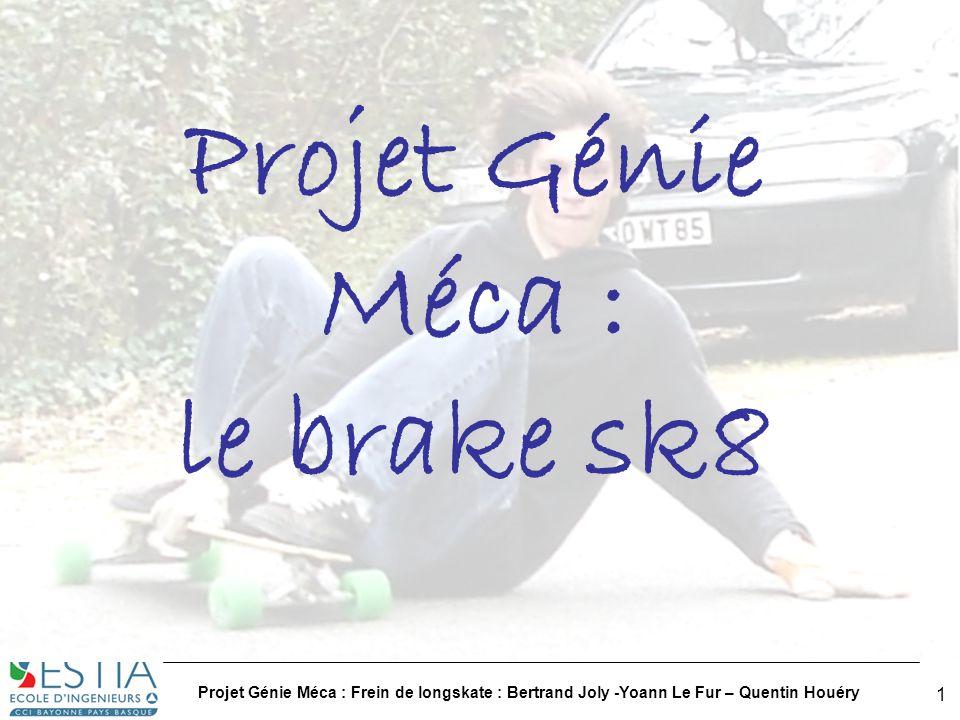 Projet Génie Méca : le brake sk8