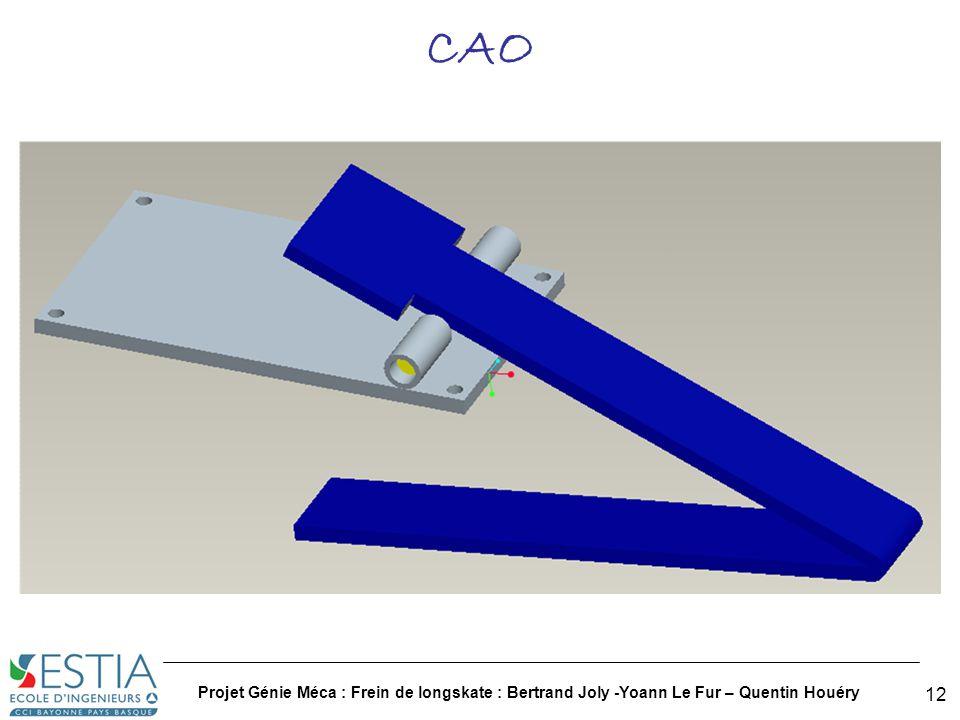 CAO Projet Génie Méca : Frein de longskate : Bertrand Joly -Yoann Le Fur – Quentin Houéry