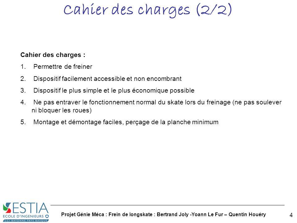 Cahier des charges (2/2) Cahier des charges : Permettre de freiner