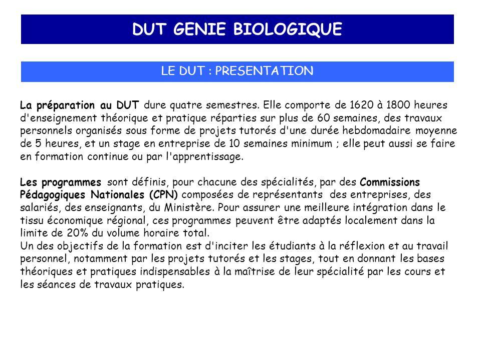 DUT GENIE BIOLOGIQUE LE DUT : PRESENTATION