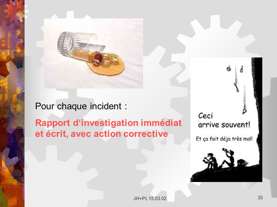 Rapport d'investigation immédiat et écrit, avec action corrective