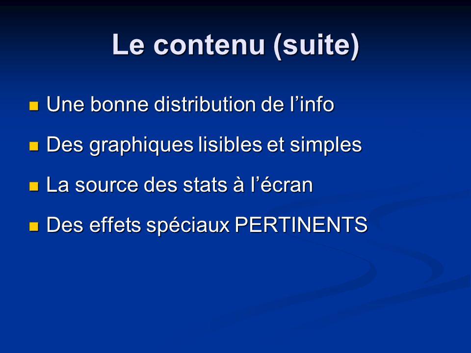 Le contenu (suite) Une bonne distribution de l'info