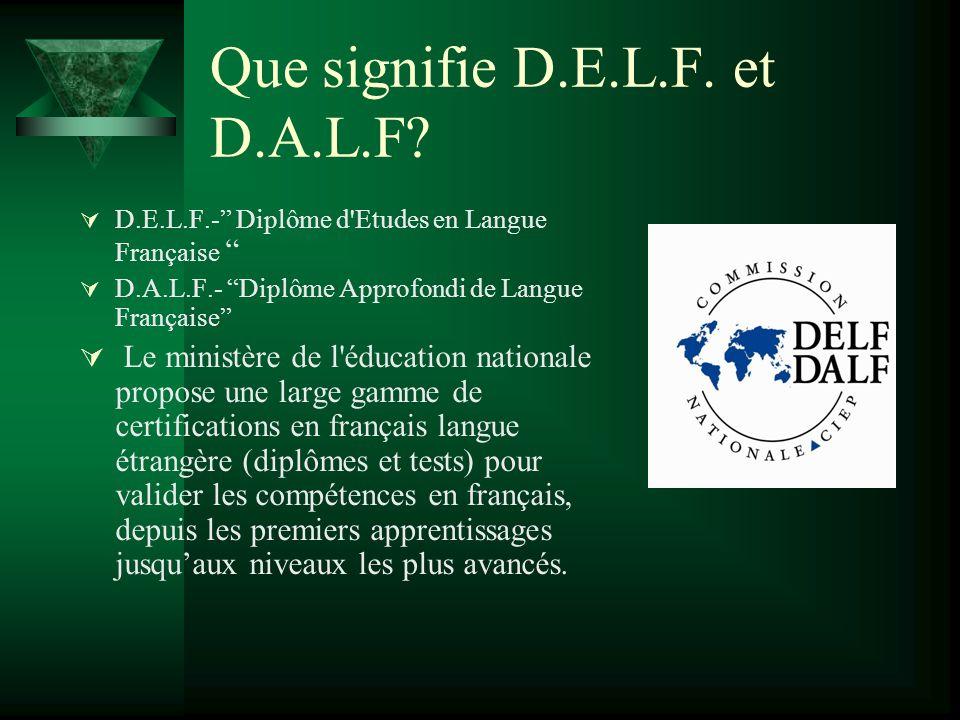 Que signifie D.E.L.F. et D.A.L.F