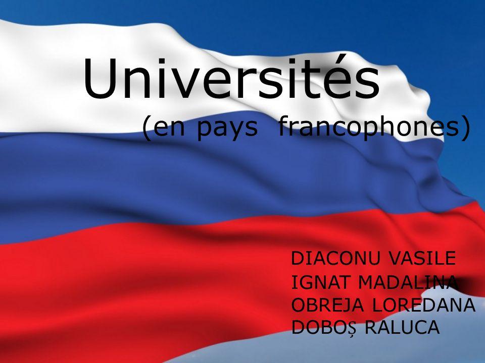 Universités (en pays francophones) DIACONU VASILE IGNAT MADALINA OBREJA LOREDANA DOBOȘ RALUCA