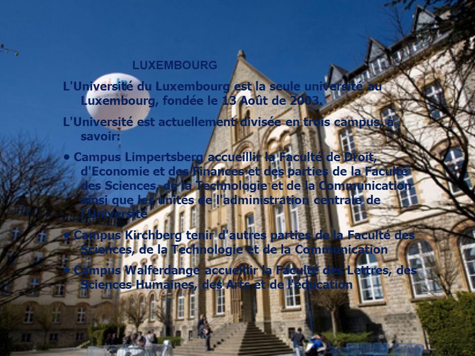 LUXEMBOURG L Université du Luxembourg est la seule université au Luxembourg, fondée le 13 Août de 2003.